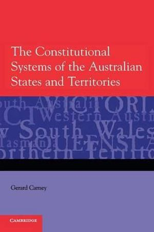 Cover of The Constitutional Systems of the Australian States and Territories