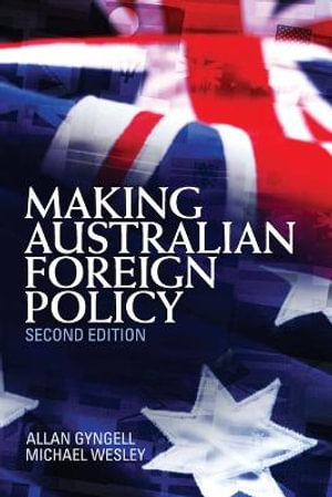 Cover of Making Australian Foreign Policy