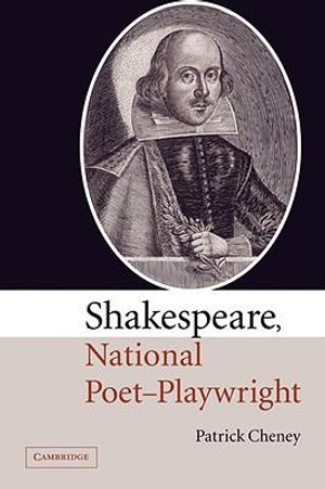Shakespeare, National Poet-Playwright - Patrick Cheney