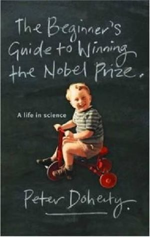 Cover of The Beginner's Guide to Winning the Nobel Prize