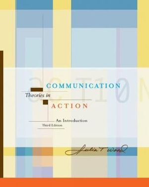 Cover of Communication Theories in Action : An Introduction (with InfoTrac )