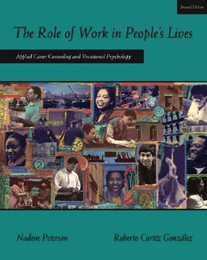 Cover of The Role of Work in People's Lives : Applied Career Counseling and  Vocational Psychology
