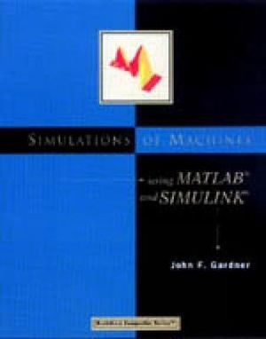 Cover of Simulations of machines using MATLAB and Simulink