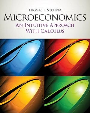 Cover of Microeconomics : An Intuitive Approach with Calculus (with Study Guide)