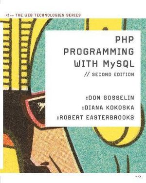 Cover of PHP Programming with MySQL: The Web Technologies Series
