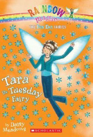 Booktopia - Rainbow Magic : Tara the Tuesday Fairy, The Fun Day Fairies : Book 2 by Daisy ...