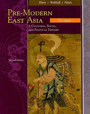 Cover of East Asia: A Cultural, Social, and Political History, Volume I: To 1800