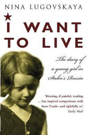Cover of I Want To Live The Diary Of A Young Girl In Stalin's Russia