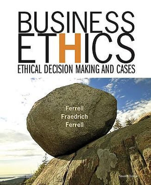 Cover of Business Ethics: Ethical Decision Making and Cases
