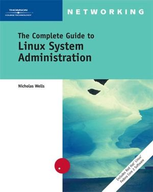 Cover of The Complete Guide to Linux System Administration