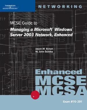 Cover of 70-291: MCSE Guide to Managing a Microsoft Windows Server 2003 Network, Enhanced
