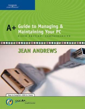 Cover of A+ Guide to Managing and Maintaining Your PC, Comprehensive