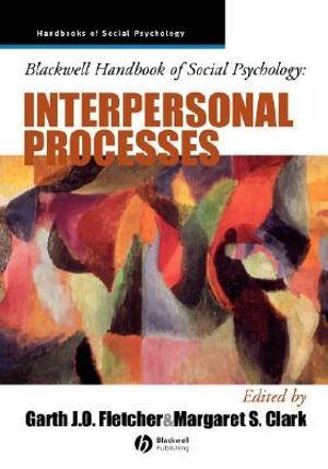 Cover of Blackwell Handbook of Social Psychology -         Interpersonal Processes
