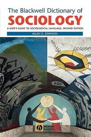 Cover of The Blackwell Dictionary of Sociology - a User's  Guide to Sociological Language 2E