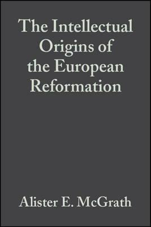 Cover of The Intellectual Origins of the European Reformation