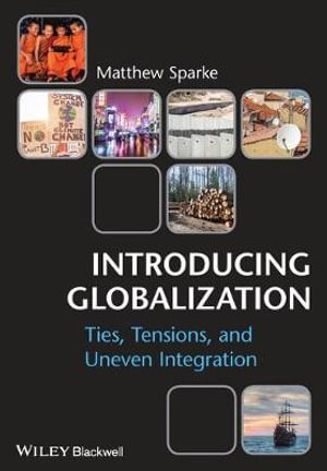 Cover of Introducing Globalization - Ties, Tensions, and   Uneven Integration