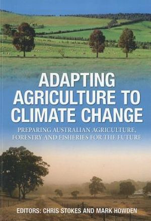 Cover of Adapting Agriculture to Climate Change