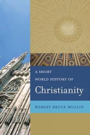 Cover of A Short World History of Christianity