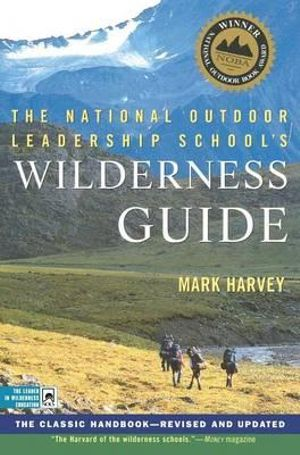 Cover of The National Outdoor Leadership School's Wilderness Guide