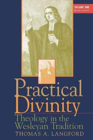 Cover of Practical Divinity: Theology in the Wesleyan tradition