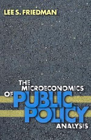 Cover of The Microeconomics of Public Policy Analysis
