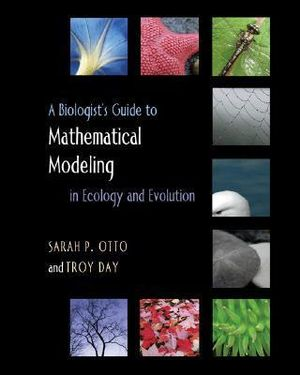 Cover of A Biologist's Guide to Mathematical Modeling in Ecology and Evolution