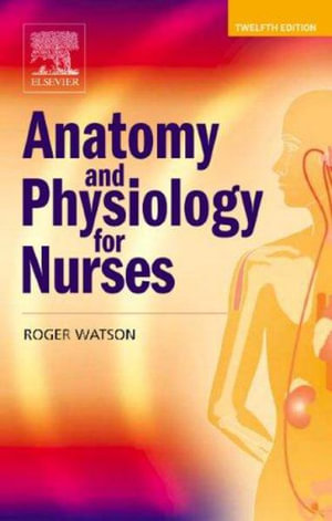 Cover of Anatomy and Physiology for Nurses