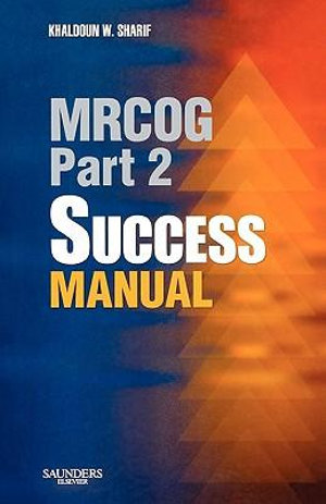Cover of MRCOG Part 2 Success Manual