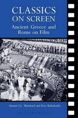 Cover of Classics on Screen Ancient Greece and Rome in Film