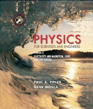 Cover of Physics for Scientists and Engineers, Volume 2: Electricity, Magnetism, Light, and Elementary Modern Physics