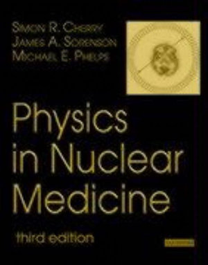 Cover of Physics in Nuclear Medicine