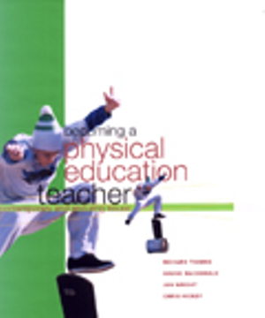 Cover of Becoming a Physical Education Teacher: Contemporary and Enduring Issues