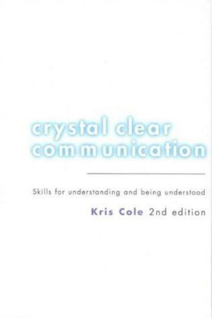 Cover of Crystal Clear Communication: Skills for Understanding and Being Understood