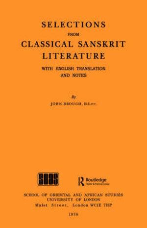 Selections from Classical Sanskrit Literature - John Brough