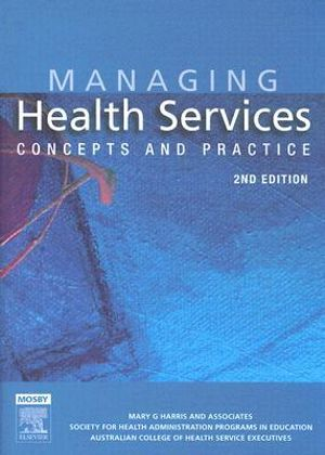 Cover of Managing Health Services: Concepts and Practice 2nd edition