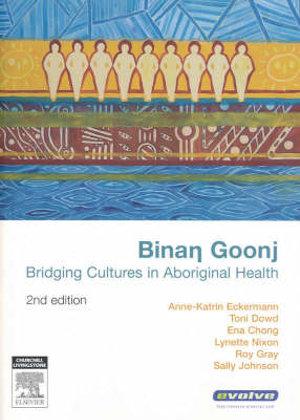 Cover of Binan Goonj: Bridging Cultures in Aboriginal Health