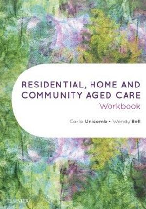 Cover of Residential, Home and Community Aged Care Workbook