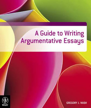 Cover of A Guide to Writing Argumentative Essays