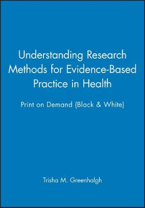 Cover of Understanding Research Methods for Evidence-Based Practice in Health 1E Print on Demand (Black and White)