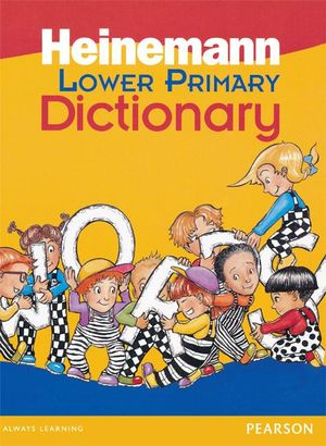 Cover of Heinemann Lower Primary Dictionary