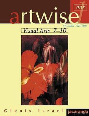 Cover of Artwise 1 Visual Arts 7-10 2E