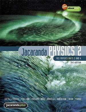 Cover of Jacaranda Physics: (VCE Physics units 3 and 4): Textbook