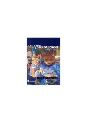 Cover of The Early Years of School: Teaching & Learning