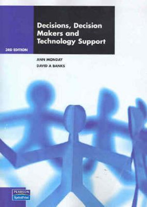 Cover of Decisions, Decision Makers and Technology Support