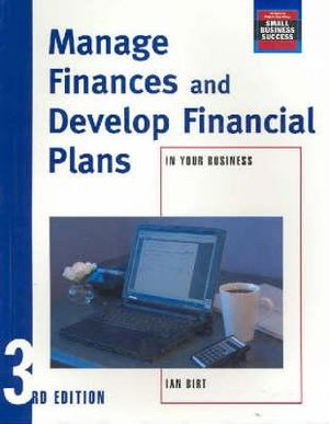 Cover of Manage Finances and Develop Financial Plans In Your Small Business