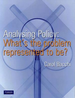 Cover of Analysing Policy: what's the problem represented to be?
