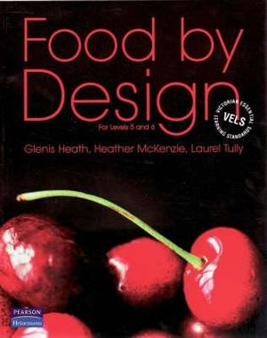 Cover of Food by Design Victorian Essential Learning Standards