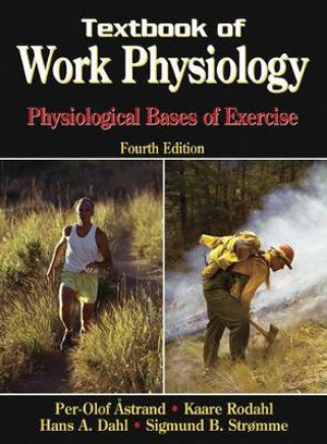 Cover of Textbook of Work Physiology-4th: Physiological Bases of Exercise
