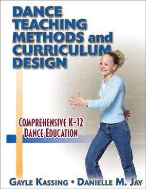 Cover of Dance Teaching Methods and Curriculum Design
