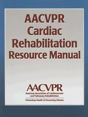 Cover of AACVPR Cardiac Rehabilitation Resource Manual